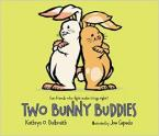 TWO BUNNY BUDDIES  Paperback