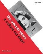 THE WEIMAR YEARS : A CULTURE CUT SHORT Paperback