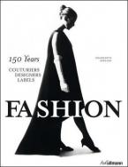 FASHION: 150 YEARS COUTURIERS, DESIGNERS, LABELS HC
