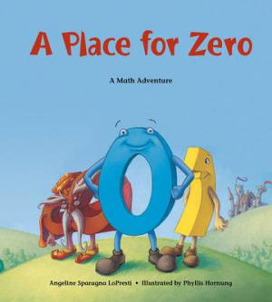 A PLACE FOR ZERO : A MATH ADVENTURE Paperback