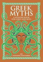 GREEK MYTHS : A WONDER BOOK FOR GIRLS AND BOYS HC