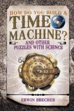 HOW DO YOU BUILD A TIME MACHINE ?  HC