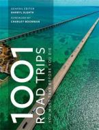 1001 ROAD TRIPS TO DRIVE BEFORE YOU DIE Paperback