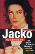JACKO, HIS RISE AND FALL : THE SOCIAL AND SEXUAL HISTORY OF MICHAEL JACKSON Paperback