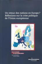 RETOUR DES NATIONS EN EUROPE? REFLEXIONS SUR LA CRISE POLITIQUE DE L'UNION EU