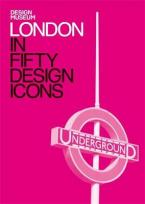 LONDON IN FIFTY DESIGN ICONS : DESIGN MUSEUM FIFTY HC