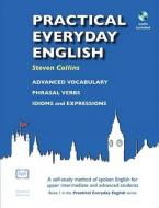 PRACTICAL EVERYDAY ENGLISH : A SELF - STIDY METHOD OD SPOKEN ENGLISH FOR UPPER - INTERMEDIATE AND ADVANCED STUDENTS Paperback