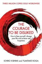 THE COURAGE TO BE DISLIKED Paperback