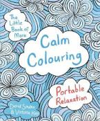 THE LITTLE BOOK OF MORE CALM COLOURING Paperback B