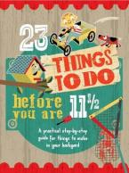 23 THINGS TO DO BEFORE YOU ARE 11 1/2  Paperback