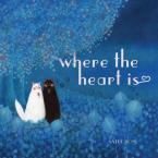 WHERE THE HEART IS  HC