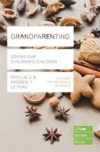 GRANDPARENTING : LOVING OUR CHILDREN'S CHILDREN Paperback