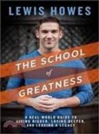 THE SCHOOL OF GREATNESS Paperback