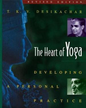 THE HEART OF YOGA : DEVELOPING A PERSONAL PRACTICE Paperback
