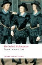 OXFORD WORLD CLASSICS : LOVE'S LABOUR'S LOST THE OXFORD SHAKESPEARE Paperback B FORMAT