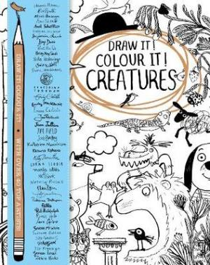 DRAW IT! COLOUR IT! CREATURES: WITH OVER 40 TOP ARTISTS Paperback