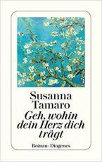 GEH, WOHIN DEIN HERZ DICH TRÄGT: ROMAN Paperback