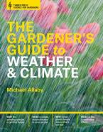 THE GARDENER'S GUIDE TO WEATHER AND CLIMATE  HC