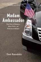 MADAM AMBASSADOR:THREE YEARS IN BUDAPEST HC