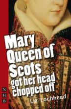 MARY QUEEN OF SCOTS GOT HER HEAD CHOPPED OFF Paperback