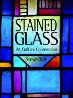 STAINED GLASS : ART, CRAFT AND CONSERVATION HC
