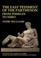 THE EAST PEDIMENT OF PARTHENON : FROM PERIKLES TO NERO Paperback