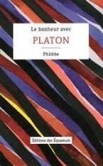 LE BONHEUR AVEC PLATON - PHILEBE