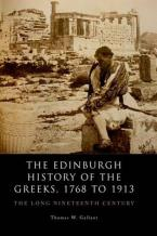 THE EDINBURGH HISTORY OF THE GREEKS , 1768 TO 1913 : THE LONG NINETEENTH CENTURY Paperback