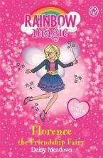 RAINBOW MAGIC: FLORENCE THE FRIENDSHIP FAIRY Paperback