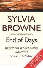 End Of Days: Predictions and prophecies about the end of the world: