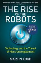 THE RISE OF THE ROBBOTS : TECHNOLOGY AND THE THREAT OF MASS UNEMLOYMENT Paperback