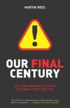 OUR FINAL CENTURY : The 50/50 Threat to Humanity's Survival Paperback