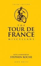 THE TOUR DE FRANCE MISCELLANY  HC