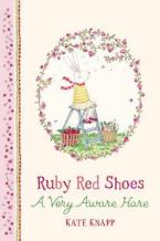 RUBY RED SHOES : A VERY AWARE HARE HC