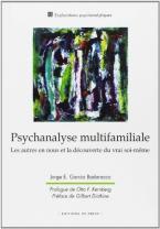 PSYCHANALYSE MULTIFAMILIALE : LES AUTRES EN NOUS ET LA DÉCOUVERTE DU VRAI SOI-MÊME POCHE