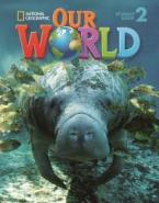 OUR WORLD 2 STUDENT'S BOOK (+ CD-ROM) - NATIONAL GEOGRAPHIC - AMER. ED.