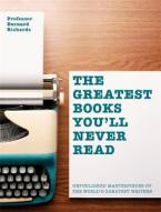 THE GREATEST BOOKS YOU'LL NEVER READ HC