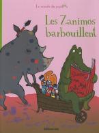 LA MINUTE DU PAPILLON: LES ZANIMOS BARBOUILLENT Paperback
