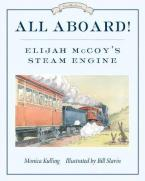 ALL ABOARD! : ELIJAH MCCOY'S STEAM ENGINE  Paperback