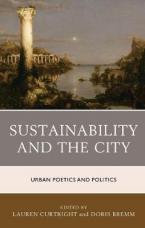 SUSTAINABILITY AND THE CITY URBAN POETICS AND POLITICS HC