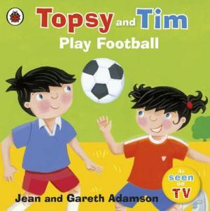 TOPSY & TIM : PLAY FOOTBALL Paperback