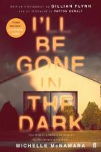 I''LL BE GONE IN THE DARK  Paperback