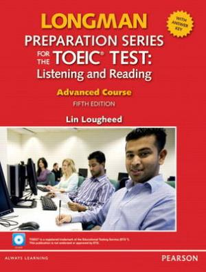 LONGMAN PREP.SERIES NEW TOEIC ADVANCED LISTENING & READING (+ CD-ROM) (+ KEY) 5TH ED