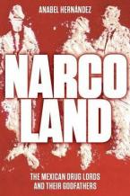 NARCOLAND: The Mexican Drug Lords and Their Godfathers Paperback