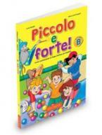 PICCOLO E FORTE B