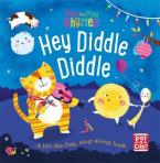 HEY DIDDLE DIDDLE : A BABY-SING ALONG BOARD BOOK WITH FLAPS TO LIFT Paperback