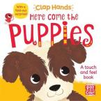 HERE COME THE PUPPIES: A TOUCH-AND-FEEL BOARD BOOK WITH A FOLD-OUT SURPRISE (CLAP HANDS)  HC BBK