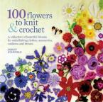 100 FLOWERS TO KNIT & CROCHET Paperback