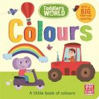 COLOURS: A LITTLE BOARD BOOK OF COLOURS WITH A FOLD-OUT SURPRISE (TODDLER'S WORLD)  HC BBK