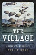 THE VILLAGE A NOVEL OF WARTIME CRETE Paperback